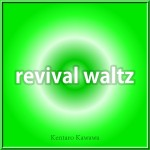 『revival waltz』MP3ダウンロード